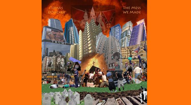 Tomas Doncker The Mess We Made Album