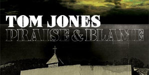 Tom Jones - Praise and Blame