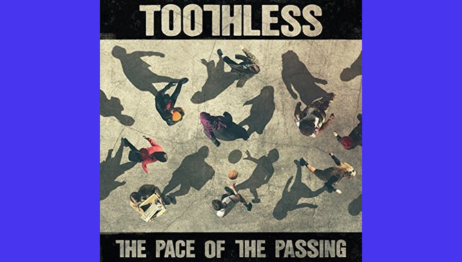 Toothless - The Pace Of The Passing Album Review