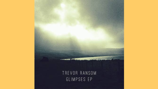 Trevor Ransom - Glimpses Album Review