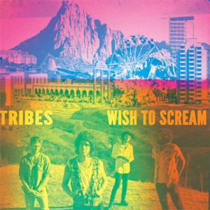 Tribes Wish To Scream Album
