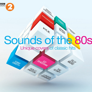 Various Artists - BBC Radio 2 Sounds Of The 80s: Unique Covers Of Classic Hits Album Review