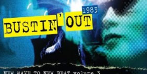 Various Artists - Bustin' Out 1983, New Wave To New Beat Album Review