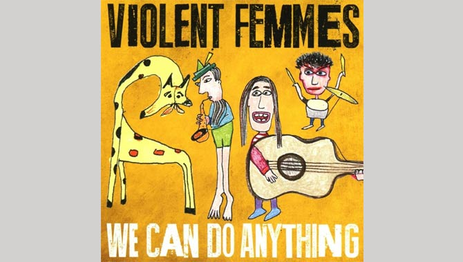 Violent Femmes - We Can Do Anything Album Review