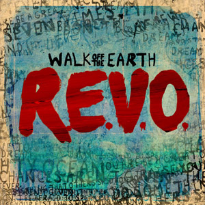 Walk Off The Earth R.E.V.O. Album