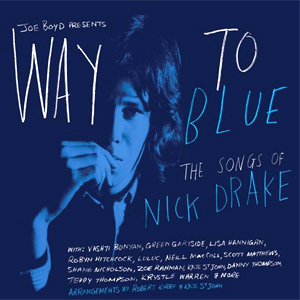 Various artists - Way to Blue: The Songs of Nick Drake Album Review Album Review