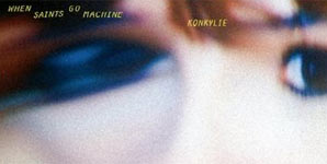 When Saints Go Machine - Konkylie