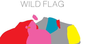 Wild Flag - Wild Flag Album Review
