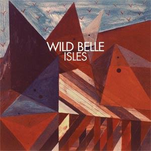 Wild Belle Isles Album