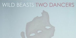 Wild Beasts - Two Dancers Album Review