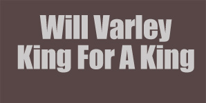 Will Varley - King For A King