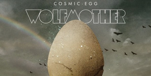 Wolfmother - Cosmic Egg Album Review