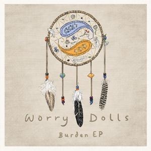 Worry Dolls - Burden EP Review