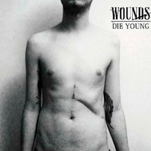 Wounds - Die Young Album Review