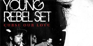 Young Rebel Set Curse our Love Album