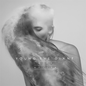 Young The Giant - Mind Over Matter Album Review Album Review