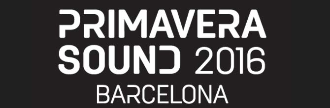 Preview of Primavera Sound Festival 2016