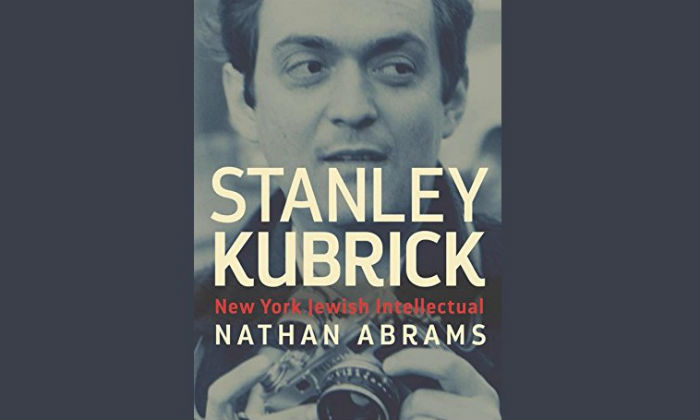 'Stanley Kubrick: New York Jewish Intellectual' by Nathan Abrams