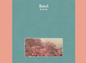 Beirut - No No No Album Review