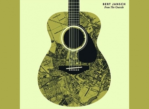 Bert Jansch - From The Outside Album Review
