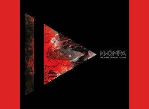 Khompha - The Shape Of Drums To Come Album Review