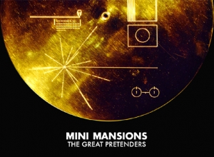 Mini Mansions | The Great Pretenders - 58.5KB