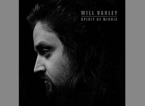 Will Varley - Spirit Of Minnie Album Review