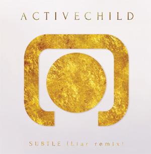 Active Child Stream 'Subtle Ft. Mikky Ekko (Liar Remix)' [Listen]