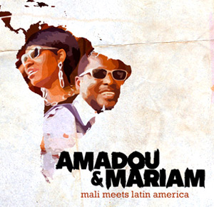 Amadou and Mariam Announce 2013 Uk Dates And Release 'Mali Meets Latin America' Remix Ep