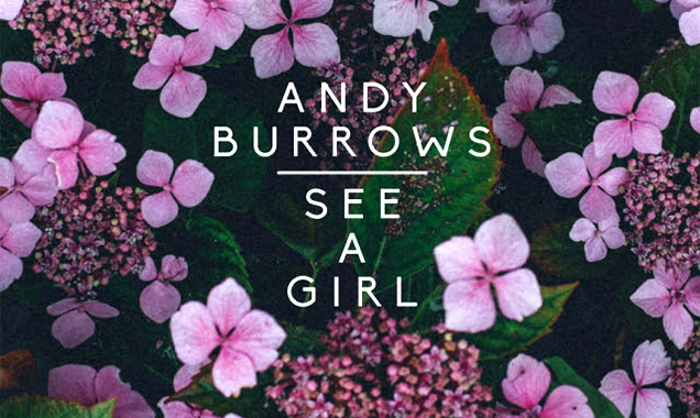 Andy Burrows Releases Stream Of New Single 'See A Girl' [Listen]