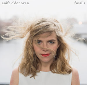Aoife O'donovan Announces Debut Album 'Fossils' Releaseed August 5th 2013