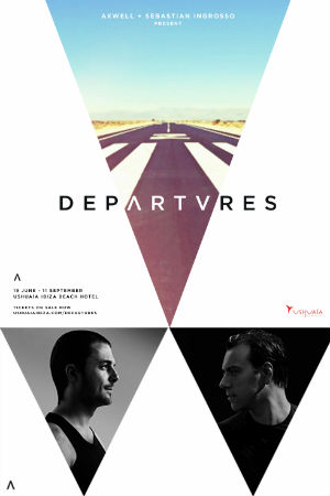 Axwell And Sebastian Ingrosso Present Club 'Departures' In Ibiza From June 19th 2013