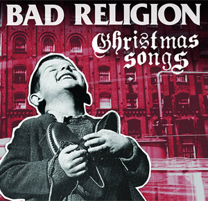 Bad Religion To Release Christmas Album 'Christmas Songs' On October 28th 2013