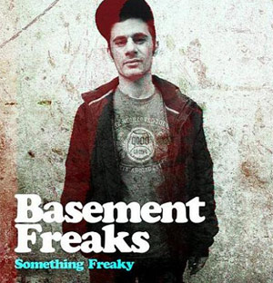 Basement Freaks Releases New Album Something Freaky Jan 31st 2011