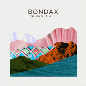 Bondax Release Single 'Giving It All' September 22nd 2013
