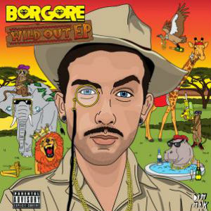 Borgore's 'Wild Out' EP is out now