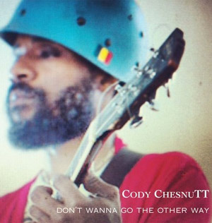 Cody Chesnutt Announces New Single 'Don't Wanna Go The Other Way' Out 22nd October 2012