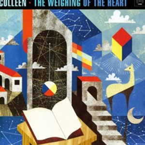 Colleen Announces New Album 'The Weighing Of The Heart' Released May 13th 2013