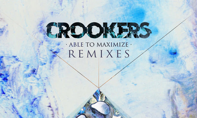 Crookers Streams All Remixes Of 'Able To Maximize' Out In The UK  2nd June 2014