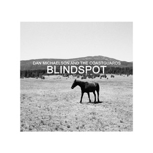 Dan Michaelson & The Coastguards Release New Album 'Blindspot' Out 25 March 2013