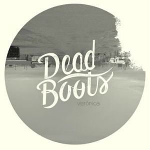 Dead Boots Have Released Their LP 'Veronica'