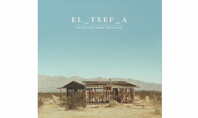 El_Txef_A Releases New Album 'We Walked Home Together' Out In The UK On May 26th 2014