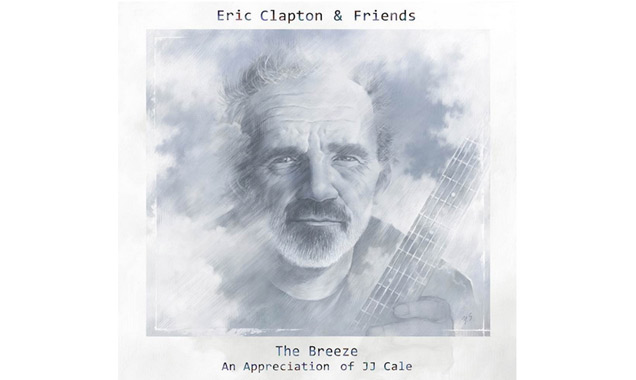 Eric Clapton And Friends Unite To Honor Jj Cale Legacy In New Release 'The Breeze' Released In The UK  July 28th 2014