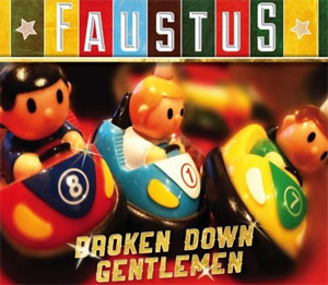 New Album 'Broken Down Gentlemen' From Folk Supergroup Faustus Released 11 March 2013