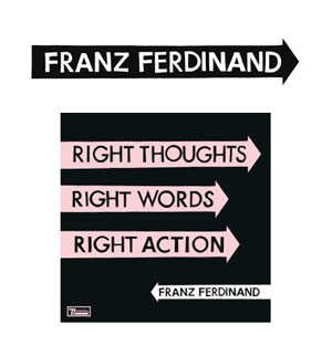 Franz Ferdinand Announce New Album 'Right Thoughts, Right Words, Right Action'  Released  26th August 2013