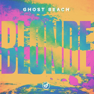 Ghost Beach Announce Debut Album 'Blonde' Out 24th March 2014 - Stream New Single 'Been There Before' [Listen]