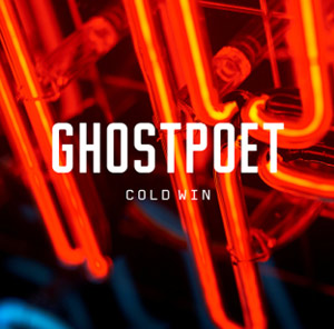 Ghostpoet Announces New Single 'Cold Win' Released 26th August 2013