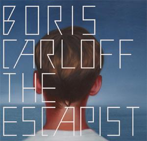 Giles Peterson Favourite 'Boris Carloff' Releases New Album 'The Escapist' Released May 6th 2013