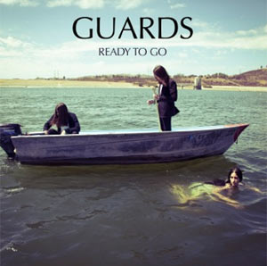 Guards Announce New Single 'Ready To Go' Released 22nd April 2013