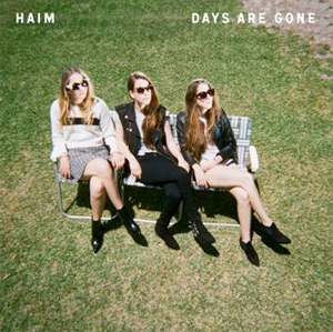 Haim To Release Highly Anticipated Debut Album 'Days Are Gone'  On September 30th 2013